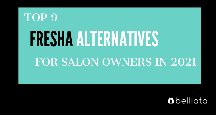 9 Fresha Alternatives for Salon Owners In 2021