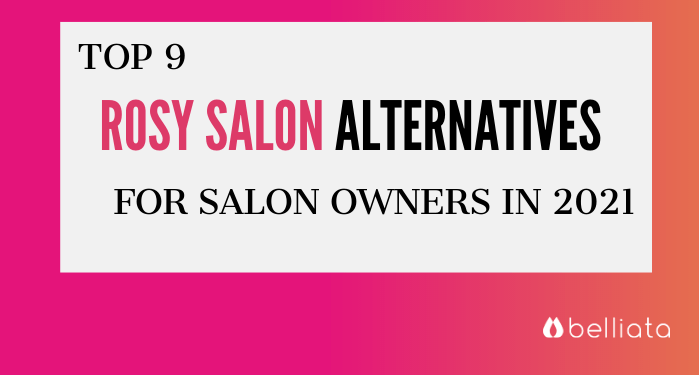 9 Rosy Salon Alternatives for Salon Owners In 2021