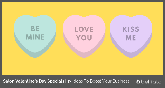 Salon Valentine's Day Specials | 13 Ideas To Boost Your Business